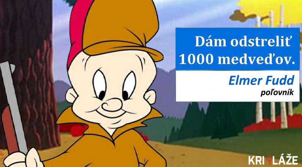 Elmer Fudd odstrelím 1000 medveďov